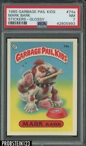 1985 Topps Garbage Pail Kids Stickers Glossy #74a Mark Bark PSA 7 NM