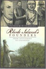 Rhode Island's Founders From Settlement to Statehood by Patrick Conley