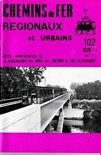 CHEMINS de FER RÉGIONAUX et URBAINS - N° 102 (1970 - 6) (Train)
