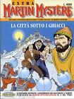 MARTIN MYSTERE EXTRA N° 7 - LUGLIO AGOSTO 1997 - BONELLI - CONDIZIONI EDICOLA