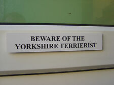 Yorkshire TERRIERIST Door / Gate Funny Dog Sign