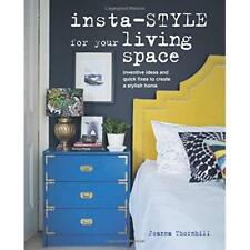 Insta-style for Your Living Space - Hardback NEW Thornhill, Joan 09/10/2018