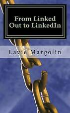 NEW From Linked Out to LinkedIn: Unlocking the power for career success in 2013