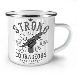 Strong Courageous Slogan NEW Enamel Tea Mug 10 oz | Wellcoda