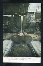 early postcard Giant Ladle Molten Metal Pig Iron Industry Pittsburg PENNSYLVANIA