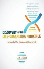 Discovery of the Life-Organizing Principle: In Search of the Fundamental Laws of
