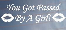 Car Sticker YOU GOT PASSED BY A GIRL Funny Girly Van Bumper Window Boot Door