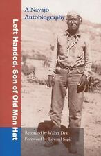 Left Handed, Son of Old Man Hat: A Navaho Autobiography: By Left Handed