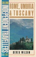 Rome, Umbria and Tuscany (Collins Independent Travellers' Guide), Wilson, Derek,