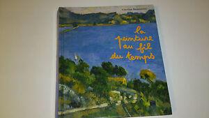 La peinture au fil du temps - Caroline Desnoëttes