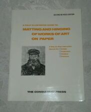 A FULLY ILLUSTRATED GUIDE TO MATTING & HINGING OF WORKS OF ART ON PAPER 2nd Edit