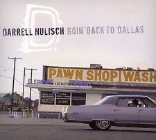 Goin' Back to Dallas, Darrell Nulisch, Good