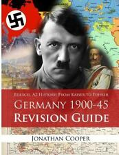 Edexcel A2 History: from Kaiser to Fuhrer: Germany 1900-45 Revision Guide by...