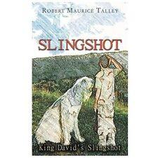 Slingshot : King David's Slingshot by Robert Maurice Talley (2013, Paperback)