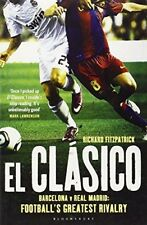 ElClasico: Barcelona v Real Madrid Football's Greatest Rivalry by Fitzpatrick, R