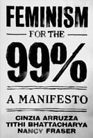 Feminism for the 99% by Nancy Fraser 9781788734424 | Brand New