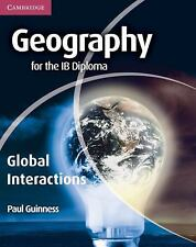 Geography For The Ib Diploma Global Interactions: By Paul Guinness