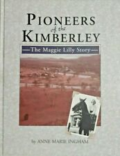 PIONEERS OF THE KIMBERLEY...THE MAGGIE LILLY STORY ~ ANNE MARIE INGHAM, HC 2001