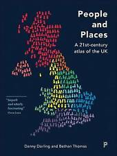 People and Places: A 21st-century atlas of the UK, Bethan Thomas, Danny Dorling,