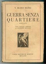 IBANEZ BLASCO V. GUERRA SENZA QUARTIERE BIETTI 1930 BIBLIOTECA INTERNAZIONALE 54