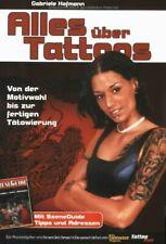 Alles über Tattoos: Von der Motivwahl bis zur fertigen Tätowierung (Taschenbuch)