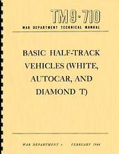 TM9-710 ~ Basic Half-Track Manual ~ White, Autocar, Diamond T ~ WWII ~ Reprnt