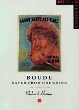 Boudu Saved from Drowning (Boudu Sauve Des Eaux) (BFI Film Classics) by Richard