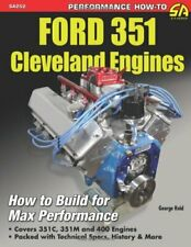 NEW - Ford 351 Cleveland Engines: How to Build for Max Performance