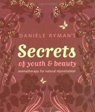 Daniele Ryman's Secrets of Youth and Beauty: Aromatherapy for Natural Rejuvena,