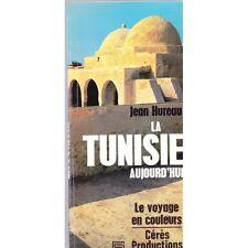 LA TUNISIE AUJOURD'HUI / Jean HUREAU le voyage en couleurs PHOTOS cartes plans