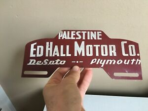 Vtg Early Antique ED Hall DE Soto Plymouth MOPAR Chevy Ford License Plate Topper