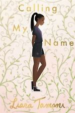 Calling My Name by Liara Tamani teen novel coming of age 14+ softcover ARC NEW