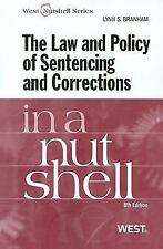 The Law and Policy of Sentencing and Corrections in a Nutshell by Lynn S....