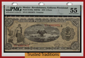 TT PK S1103a 1915 MEXICO REVOLUTIONARY 2 PESOS PMG 55 ABOUT UNC OVER 100 YEARS!