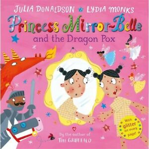 Princess Mirror-Belle and the Dragon Pox   -   9780230771970