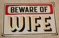 BEWARE OF WIFE METAL EMBOSSED  VINTAGE STYLE SIGNS MAN CAVE DECOR SNAP ON TOOLS