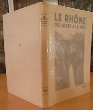 LE RHÔNE DES ALPES À LA MER. Albert Dauzat, E.O. num., 1928