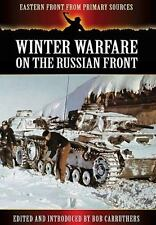 WINTER WARFARE ON THE RUSSIAN FRONT (Eastern Front from Primary Sources), , Carr