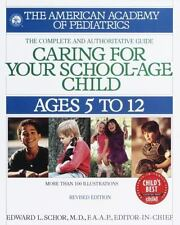 American Academy of Pediatrics: Caring for Your School Age Child : Ages 5-12...