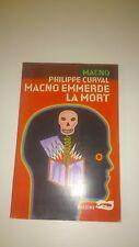 Macno Emmerde La Mort - Philippe Curval