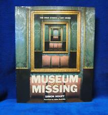 Museum of the Missing: The High Stakes of Art Crime by Simon Houpt Book