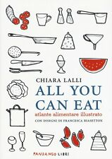Chiara Lalli - ALL YOU CAN EAT Atlante alimentare illustrato