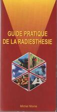 Guide pratique de la Radiesthésie Michel Moine PENDULE BAGUETTE Sommaire Dedans