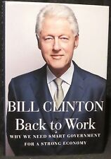 Clinton, Bill.  Back to Work.  Review Copy.  Signed.