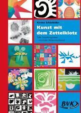 Kunst mit dem Zettelklotz von Kirsten Schönfelder (2009, Kopiervorlagen)