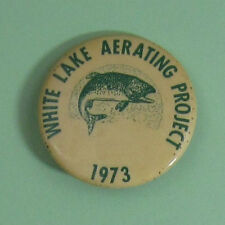 1973 White Lake Wisconsin Aerating Project Fishing Club Button...Free Shipping!