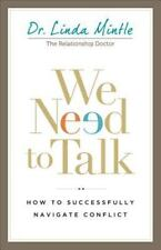 We Need to Talk: How to Successfully Navigate Conflict by Mintle, Dr. Linda