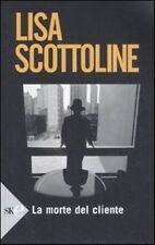 La morte del cliente. Thriller di Scottoline Lisa - Ed. Sperling & Kupfer