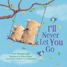 I'll Never Let You Go (Padded Board Book) (Board Book)