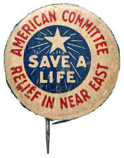 WORLD WAR I BUTTON TO SAVE A LIFE IN THE NEAR EAST.